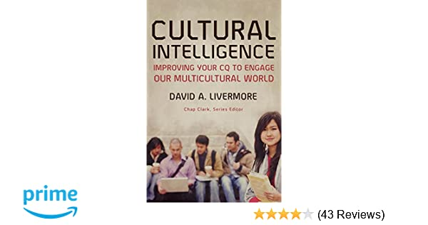 Cultural Intelligence: Improving Your CQ to Engage Our