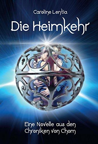 Die Heimkehr: Eine Novelle aus den Chroniken von Chom (Die Chroniken von Chom 1) (German Edition)