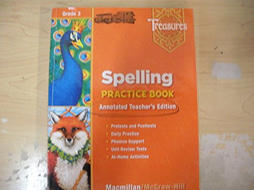 Treasures Grade 3, Spelling Practice Book, Annotated Teachers Edition