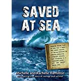SAVED AT SEA: An inspiring true story of courage and survival