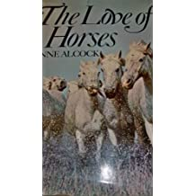 Love of Horses by Anne Alcock (1973-10-26)