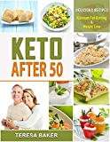 Keto After 50: Keto for Seniors - 5g Net of Carbs, 30 minute meals | Lose Weight, Restore Bone Health and Fight Disease Forever (Keto Diet Redefined)