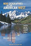 New Geographies of the American West: Land Use and the Changing Patterns of Place (Orton Family Foundation Innovation in Place Series)