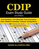 The Certified Document Improvement Practitioner (CDIP) Exam Study Guide - 2017 Edition includes questions and answers as of January 1st 2017! Questions are separated into domains to make it easier to spot strengths and weaknesses.   It includes a 140...