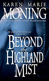Beyond the Highland Mist (Highlander Book 1) by [Moning, Karen Marie]