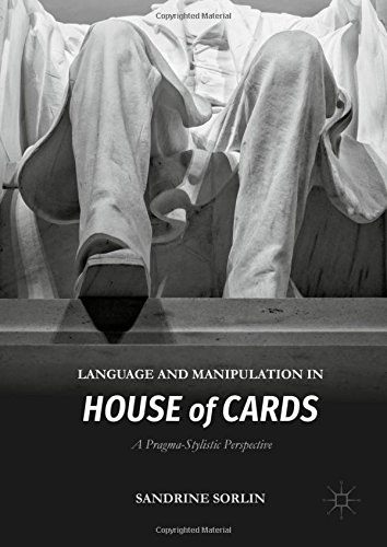 Language and Manipulation in House of Cards: A Pragma-Stylistic Perspective