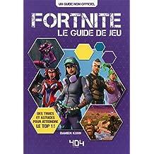 Fortnite: Le guide du jeu - Un guide non officiel