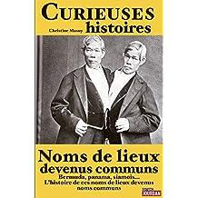 Curieuses histoires de noms de lieux devenus communs: Les origines linguistiques de Bermuda, Bikini et Siamois (JOURDAN (EDITIO) (French Edition)