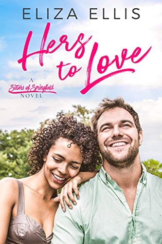 Hers to Love: A Sweet Contemporary Romance (Sisters of Springfield Book ()