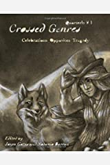 Crossed Genres Quarterly 01: Volume One of Crossed Genres quarterly editions Paperback