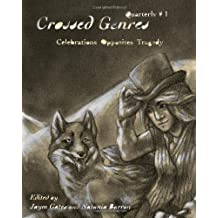 Crossed Genres Quarterly 01: Volume One of Crossed Genres quarterly editions