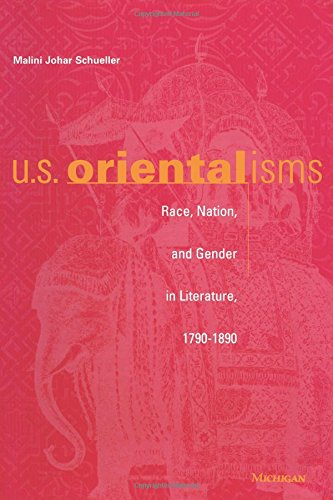 Read Online U.S. Orientalisms: Race, Nation, and Gender in Literature, 1790-1890 pdf