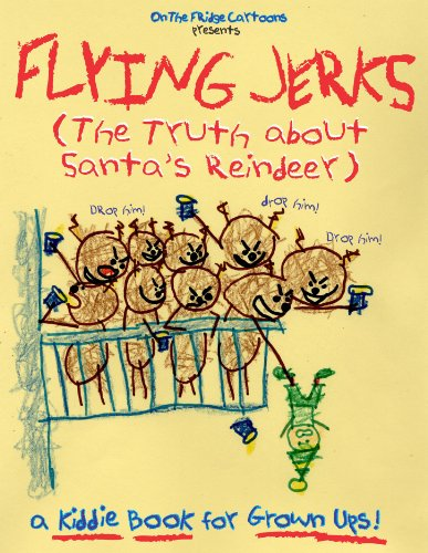Flying Jerks: The Truth About Santa's Reindeer