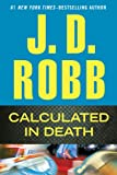 Calculated in Death, J. D. Robb, 1410455912