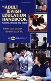 The Adult Jewish Education Handbook, Roberta Louis Goodman and Betsy Dolgin Katz, 086705087X