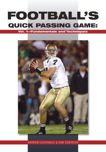 Football's Quick Passing Game, Vol. 1: Fundamentals and Techniques Quick Passing Game