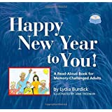 Happy New Year to You!: A Read-Aloud Book for Memory-Challenged Adults (Two-Lap Books)