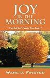 Joy in the Morning, Waneta Finster, 1432754424