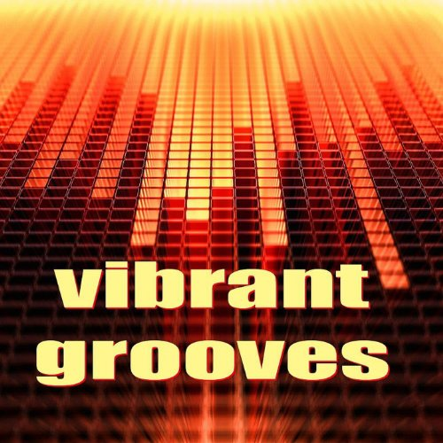 Vibrant Grooves (Featuring Progressive Electro Mix By Outwork)