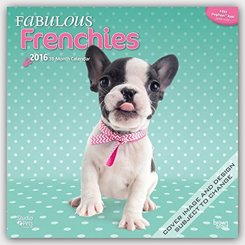 Download Fabulous Frenchies - 2016 Calendar 12 x 12in pdf epub