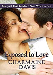 Exposed to Love (She Just Had to Meet Him When... Book 2)
