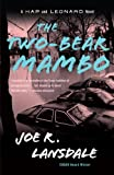 The Two-Bear Mambo: A Hap and Leonard Novel (3) (Hap and Leonard Series)