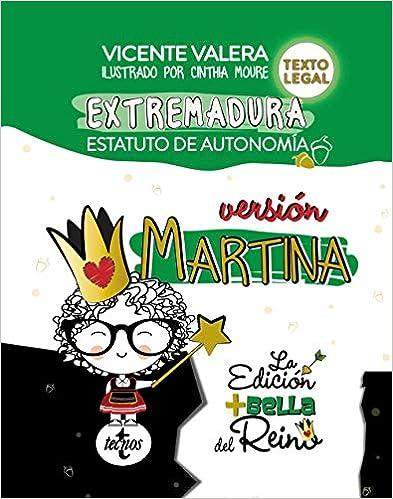Estatuto De Autonomía De Extremadura. Versión Martina.: Ley Orgánica 1/2011, De 28 De Enero . Texto Legal por Cinthia Moure