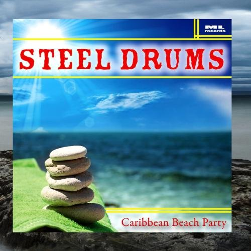 Steel Drums: Caribbean Beach Party