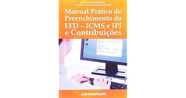 Manual Prático de Preenchimento da EFD. ICMS, IPI e Contribuições -  9788537917428 - Livros na Amazon Brasil e051a3b2e5