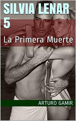 SILVIA LENAR 5: La Primera Muerte (Spanish Edition)
