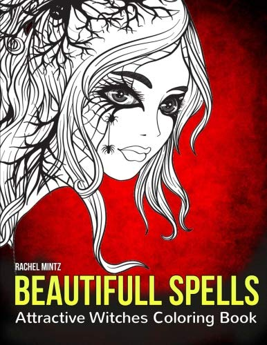 Beautiful Spells - Attractive Witches Coloring Book: Collection of Sexy Occult Women - For Adults