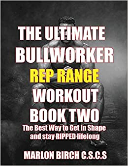 The Ultimate Bullworker Power Rep Range Workouts Book Two