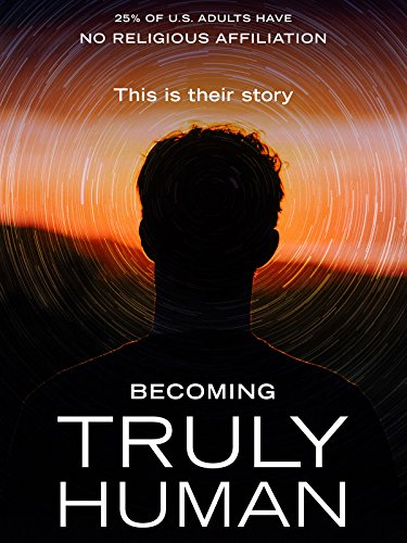 Becoming Truly Human by
