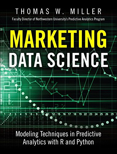 Marketing Data Science: Modeling Techniques in Predictive Analytics with R and Python (FT Press Analytics) (Demand Forecasting In Production And Operations Management)