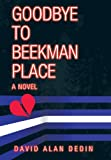 Goodbye to Beekman Place, David Alan Dedin, 1477298665