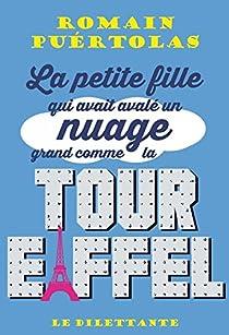 La petite fille qui avait avalé un nuage grand comme la tour Eiffel par Puértolas