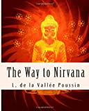 The Way to Nirvana, L. de La Vallée Poussin, 1463521790
