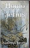 Homo aerius (Ciencia Ficción Filosófica) (Spanish Edition)