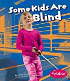 Some Kids Are Blind, Lola M. Schaefer, 1429617748