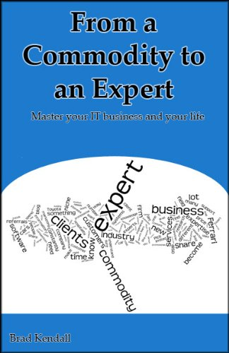 From a Commodity to an Expert - Master your IT business and your life.