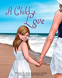 A Child's Love - Kindle edition by Anna Casamento-Arrigo