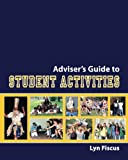 Adviser's Guide to Student Activities, Lyn Fiscus, 1456578200