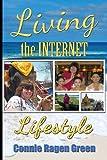 Living the Internet Lifestyle, Connie Ragen Green, 1937988082