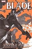 marvel blade comic - Blade Vol. 1: Undead Again (Marvel Comics) (v. 1)