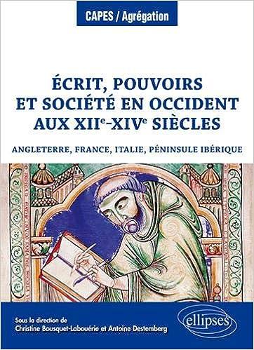 Livre en ligne pdf Écrit, pouvoirs et société en Occident aux XIIe-XIVe siècles (Angleterre, France, Italie, péninsule Ibérique)