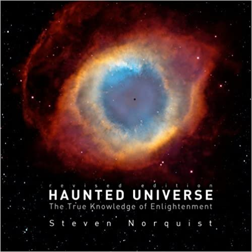 Haunted Universe: The True Knowledge of Enlightenment, Revised Edition by Steven Norquist (2010-05-14)
