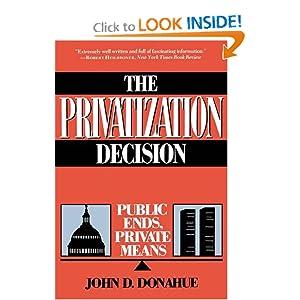 The Privatization Decision: Public Ends, Private Means