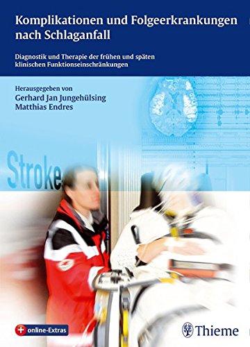 Komplikationen und Folgeerkrankungen nach Schlaganfall: Diagnostik und Therapie der frühen und späten klinischen Funktionseinschränkunge