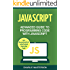 JavaScript: Advanced Guide to Programming Code with JavaScript (JavaScript, Python, Java, Code, Programming Language, Programming, Computer Programming Book 4)