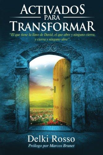 """Activados para Transformar: """"el que tiene la llave de David, el que abre y ninguno cierra, y cierra y ninguno abre"""" (Spanish Edition) [Delki Rosso] (Tapa Blanda)"""